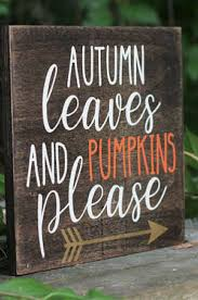 best 25 fall wood signs ideas on pinterest fall decor signs autumn leaves and pumpkins please wood sign rustic fall decoration farmhouse decor
