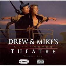 Drew And Mike August 7 2017 Drew And Mike Podcast - cliff notes theater the drew and mike fan blog