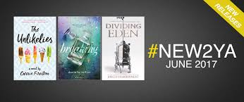 new2ya june 2017 book blog for young adults plus book