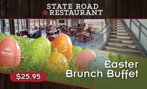 Easter Brunch Buffet by Easter Brunch Buffet At State Road Restaurant Dejoria Center