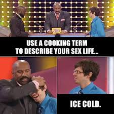 Sex Life Meme - family feud on twitter happy mememonday use a cooking term to