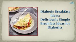 breakfast menu for diabetics diabetic breakfast ideas deliciously simple breakfast ideas for