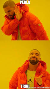 Trini Memes - perla trini meme de drake hotline imagenes memes generadormemes