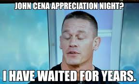 Funny John Cena Memes - john cena real reaction to appreciation night