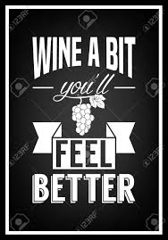 wine a bit you ll feel better wine a bit you ll feel better quote typographical background