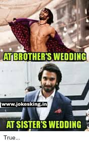 Memes About Sisters - atbrothers wedding iwwwjokeskingin at sisters wedding true meme