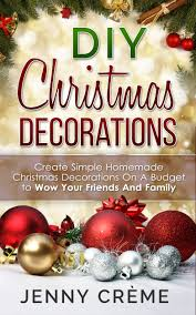 Christmas Decorations Cheapest by Cheap Making Homemade Christmas Decorations Find Making Homemade