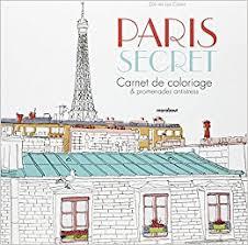 Paris secret  Carnet de coloriage et promenades anti stress French
