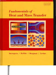 fundamentals of heat and mass transfer incropera 6th book