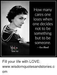 Coco Chanel Meme - how many cares one loses when one decides not to be something but to