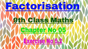 9th class mathematics chapter no 5 exercise no 5 2 youtube