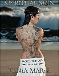 spiritual skin sacred tattoos more than skin deep tania marie