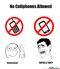 The No Meme - the new no cellphones allowed sign by anal geometry meme center