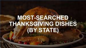 the trendiest thanksgiving day dish in each state sfgate