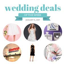 wedding deals wedding deals august 11 2017 the budget savvy