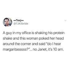 Margarita Meme - dopl3r com memes tjkilbride a guy in my office is shaking his