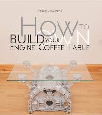 coffee table how to make your own engine coffee table book review