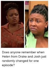 Drake Josh Memes - 25 best memes about helen from drake and josh helen from