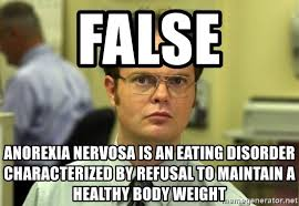 Anorexia Meme - false anorexia nervosa is an eating disorder characterized by