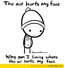 Depressed Face Meme - cold air hurting my face funny pictures