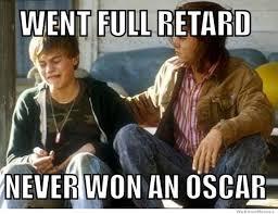You Never Go Full Retard Meme - never go full retard the brophisticate