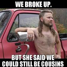Redneck Cousin Meme - i didn t choose the redneck life the redneck life chose me imgur