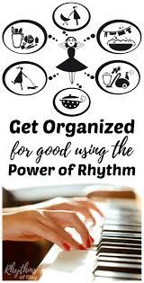 orginized get organized for good using the power of rhythm rhythms of play