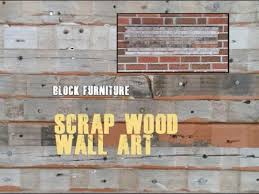 scrap wood wall hanging artwork reclaimed lumber youtube