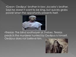King Of The Blind Oedipus The Protagonist Who Is The King Of Thebes He U0027s Known For