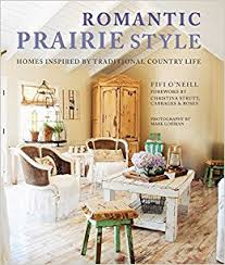 prairie style home decorating romantic prairie style homes inspired by traditional country life