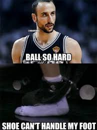 Ball So Hard Meme - nba memes on twitter manu ginobili s shoe explosion welcome to