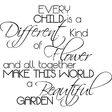 every child is a different kind of flower quote wall sticker every child is a different kind of flower quote wall sticker world of wall stickers