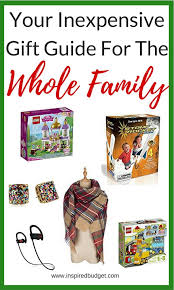 inexpensive gift guide for the whole family inspired budget