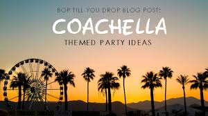 themed party coachella themed party ideas bop till you drop