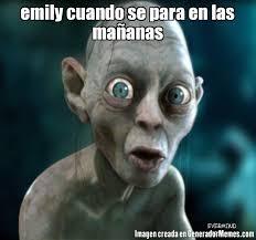 Emily Meme - emily cuando se para en las ma祓anas meme de gollun imagenes