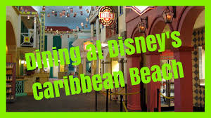 Caribbean Beach Resort Disney Map by Disney U0027s Caribbean Beach Resort Dining Options Youtube