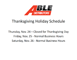 thanksgiving hours at able distributors able distributors