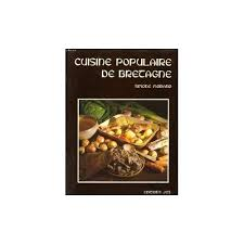 cuisine bretagne populaire de bretagne de morand