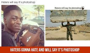 Haters Memes - memes haters gonna hate and will say it s photoshop