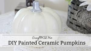 ceramic pumpkins diy painted ceramic pumpkins craft with me