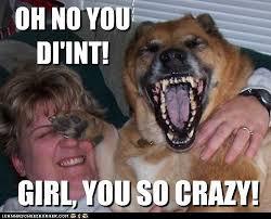 Crazy Meme Girl - girl you so crazy