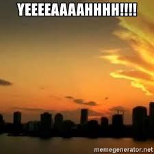Yeeeeaaaahhhh Meme - yeeeeaaaahhhh csi miami meme generator