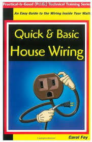 quick u0026 basic house wiring an easy guide to the electrical wiring