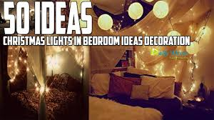 christmas lights in bedroom ideas decoration daily decor youtube