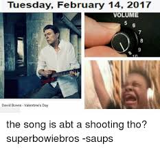 Bowie Meme - tuesday february 14 2017 volume david bowie valentine s day the