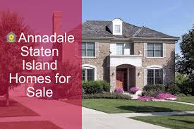 annadale staten island homes for sale south shore staten island