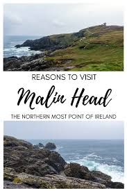 malin head northern reasons to visit malin head ireland s northernmost point justin