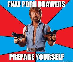 Meme Generator Prepare Yourself - fnaf porn drawers prepare yourself chuck norris meme generator