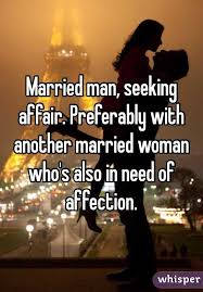 Seeking Not Married Seeking Affair Preferably With Another Married Who S