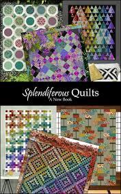 splendiferous quilts book available september 2017